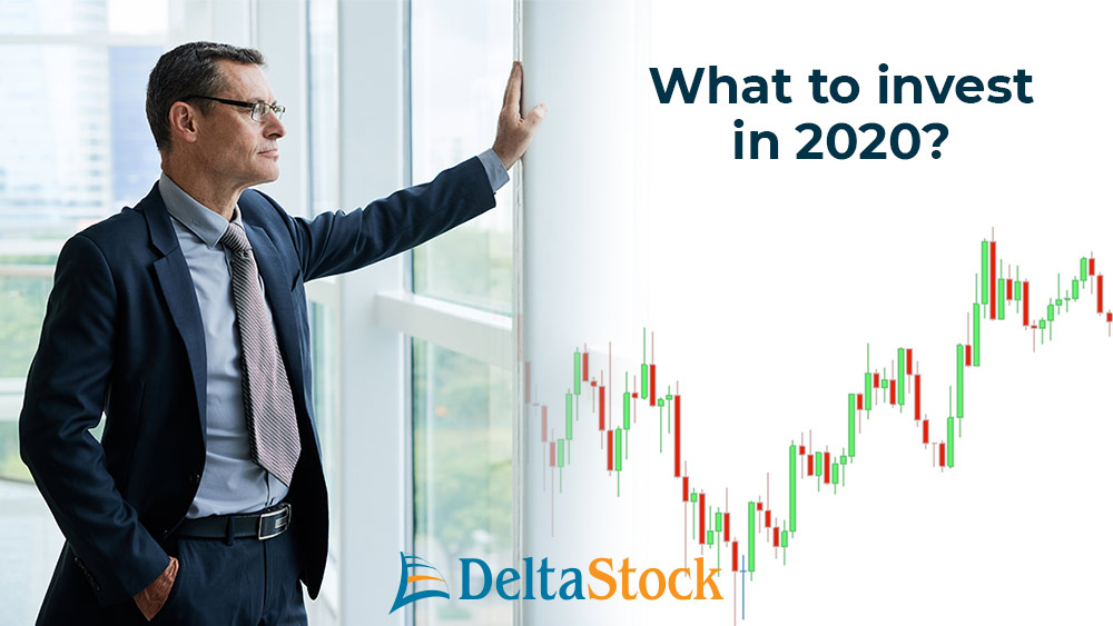 What to invest in the year 2020.